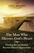 The Man Who Mirrors God's Heart