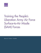Training the People S Liberation Army Air Force Surface-To-Air Missile (Sam) Forces