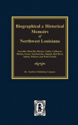 Biographical and Historical Memoirs of Northwest Louisiana