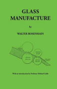 Glass Manufacture by Walter Rosenhain