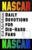 Daily Devotions for Die-Hard Fans NASCAR