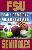 Daily Devotions for Die-Hard Fans FSU Seminoles