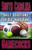 Daily Devotions for Die-Hard Fans South Carolina Gamecocks