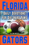 Daily Devotions for Die-Hard Fans Florida Gators