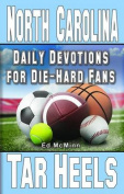 Daily Devotions for Die-Hard Fans North Carolina Tar Heels