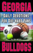 Daily Devotions for Die-Hard Fans Georgia Bulldogs