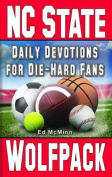 Daily Devotions for Die-Hard Fans North Carolina State Wolfpack