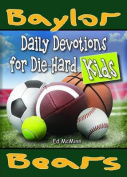 Daily Devotions for Die-Hard Kids Baylor Bears