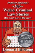 Professor Birdsong's 365 Weird Criminal Law Stories for Every Day of the Year