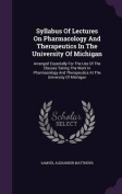 Syllabus of Lectures on Pharmacology and Therapeutics in the University of Michigan
