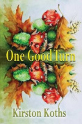 One Good Turn - Poetry by Kirston Koths