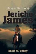 Jericho James: Happy, Go Lucky