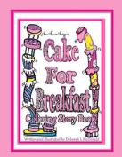 D.McDonald Designs Cake for Breakfast