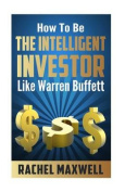 How to Be the Intelligent Investor Like Warren Buffett