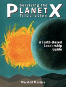 Surviving the Planet X Tribulation