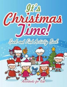 It's Christmas Time! Seek and Find Activity Book