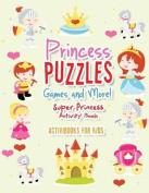 Princess Puzzles Games and More! Super Princess Activity Book