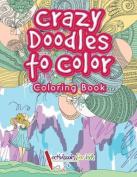 Crazy Doodles to Color