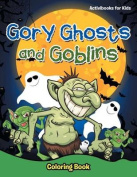 Gory Ghosts and Goblins