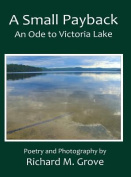 A Small Payback, an Ode to Victoria Lake
