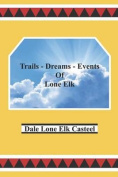 Trails Dreams Events of Lone Elk