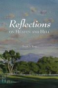 Reflections on Heaven and Hell