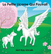 La Petite Licorne Qui Pouvait [FRE]
