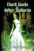 Dark Gods of Alter Telluria