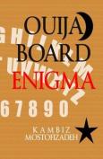Ouija Board Enigma