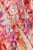 Captain Energy: A True Story