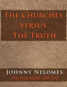 The Churches Versus the Truth