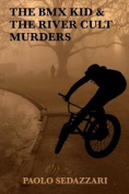 The BMX Kid & the River Cult Murders