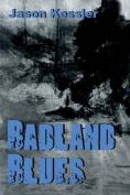 Badland Blues