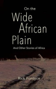 On the Wide African Plain and Other Stories of Africa