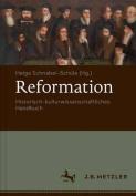 Reformation. Historisch-Kulturwissenschaftliches Handbuch [GER]