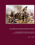 Die Militarischen Testamente Von 1752 Und 1768 [GER]