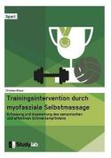 Trainingsintervention Durch Myofasziale Selbstmassage. Erfassung Und Auswertung Des Sensorischen Und Affektiven Schmerzempfindens [GER]