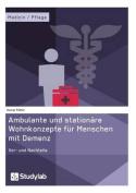 Ambulante Und Stationare Wohnkonzepte Fur Menschen Mit Demenz [GER]