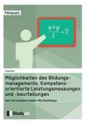 Moglichkeiten Des Bildungsmanagements. Kompetenzorientierte Leistungsmessungen Und -Beurteilungen [GER]
