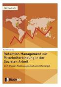 Retention Management Zur Mitarbeiterbindung in Der Sozialen Arbeit [GER]