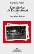 Diarios de Emilio Renzi, Los. Los Anos Felices [Spanish]