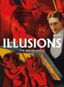 Illusions: The Art of Magic