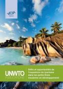 Defis Et Opportunites de L'Expansion Du Tourisme Dans Les Petits Etats Insulaires En Developpement [FRE]