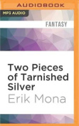 Two Pieces of Tarnished Silver  [Audio]