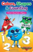 Colors, Shapes & Counting  : A Point & Name Book of Rhymes [Board book]