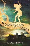 Serafina y La Capa Negra / Serafina and the Black Cloak [Spanish]