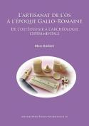 L'Artisanat de l'Os a l'Epoque Gallo-Romaine