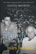 Relatively Public Life of Jules Browde