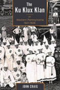 The Ku Klux Klan in Western Pennsylvania, 1921-1928