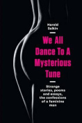 We All Dance to a Mysterious Tune